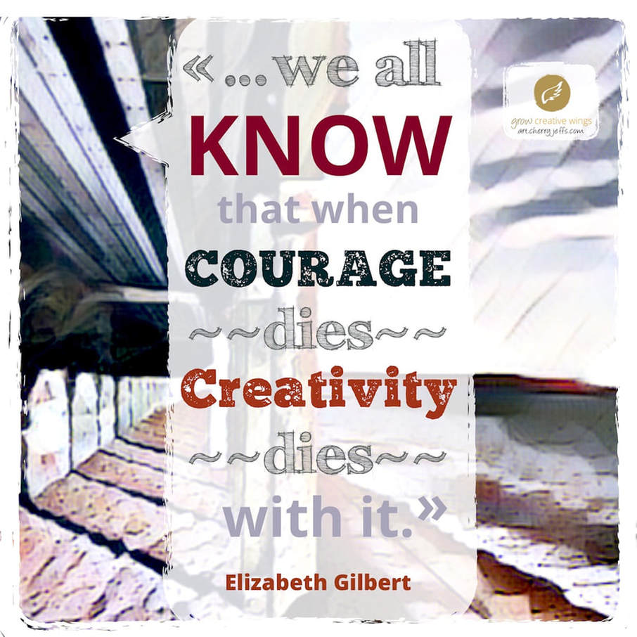 Quote from Elizabeth Gilbert on Courage