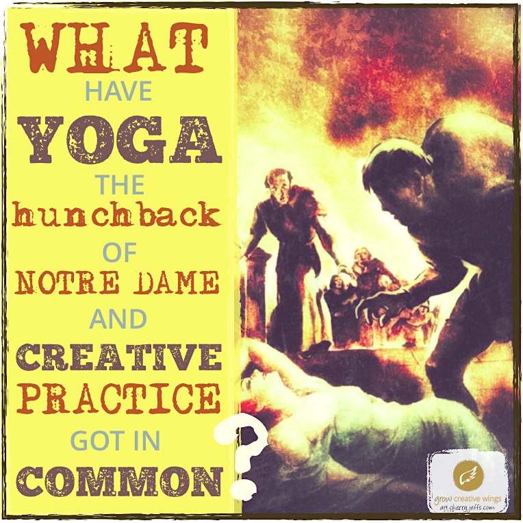 What have yoga, the hunchback of notre dame and creative practice got in common? Graphic
